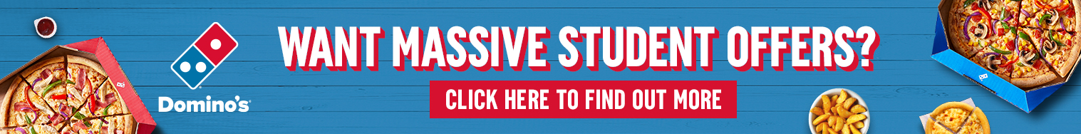 Domino's. Want massive student offers? Click here