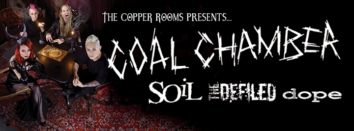 COAL CHAMBER / SOiL / THE DEFILED / DOPE
