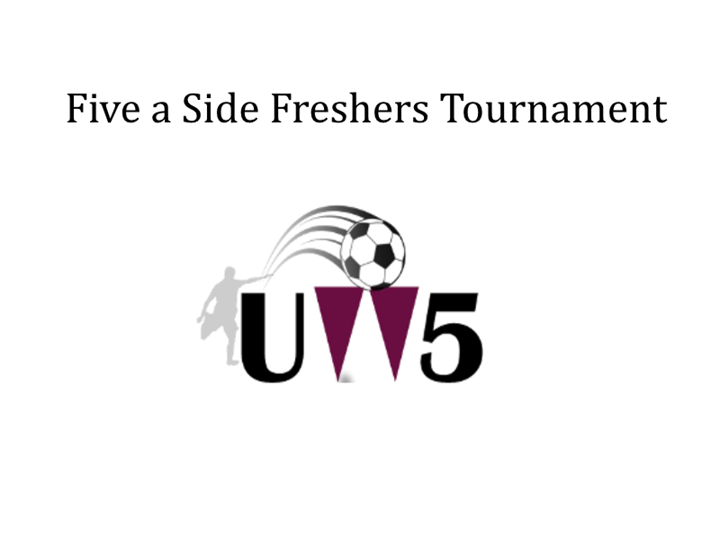 Five a Side Freshers Tournament