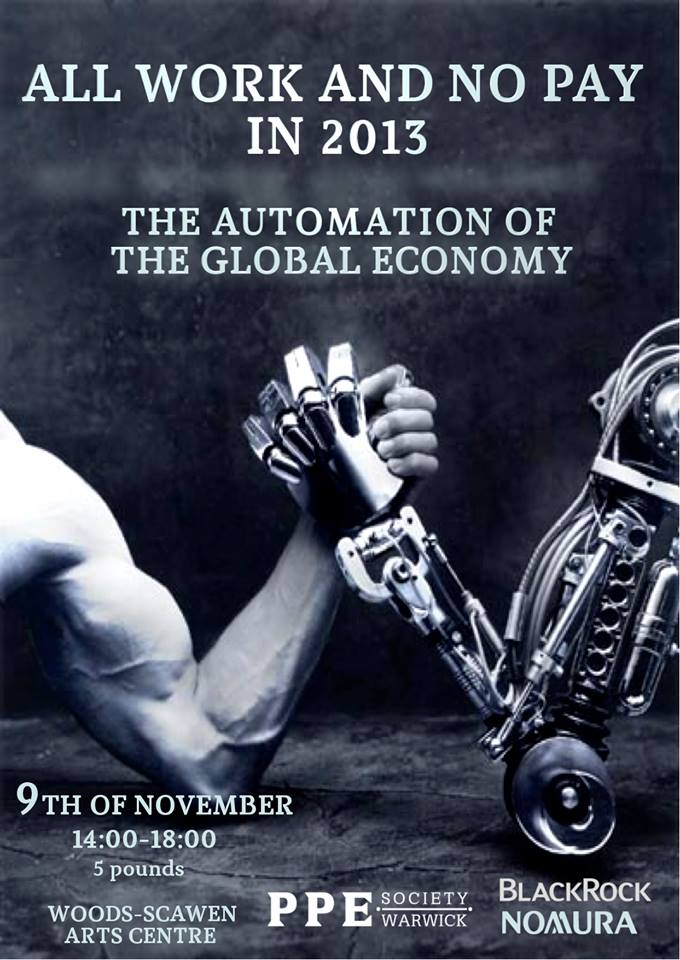 Warwick PPE Forum: All Work and No Pay in 2013, The Automation of the Global Economy