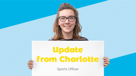 Image of Charlotte Lloyd, Sports Officer, with the text: Update from Charlotte