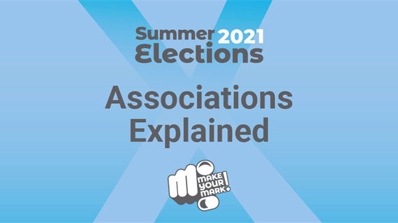 Summer Elections 2021 - Associations Explained