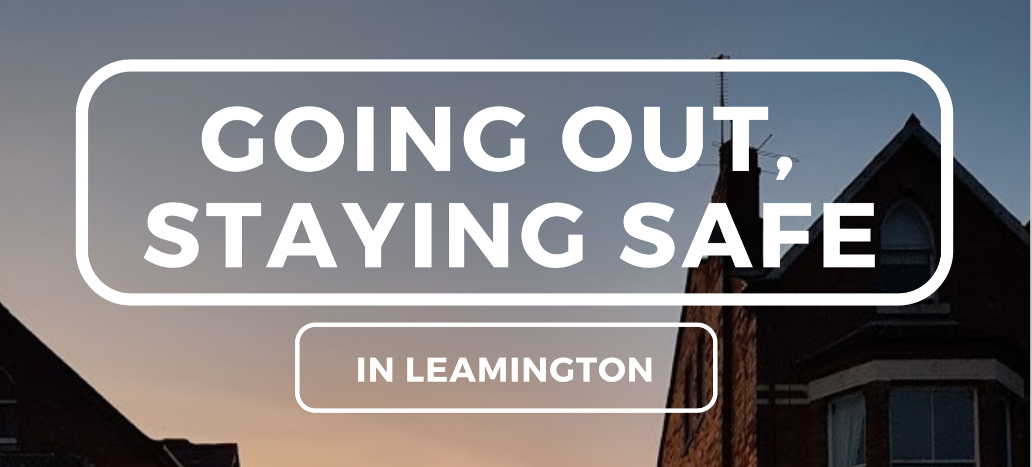Going Out Staying Safe banner